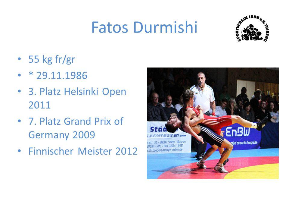 Fatos Durmishi 55 kg fr/gr * 29.11.1986 3. Platz Helsinki Open 2011 7. Platz Grand Prix of Germany 2009 Finnischer Meister 2012