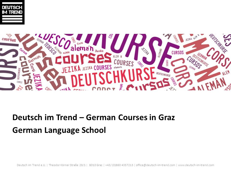 About Deutsch im Trend German Language school in Graz German courses for Individuals, Small Groups, adults and kids Small-sized groups (max.