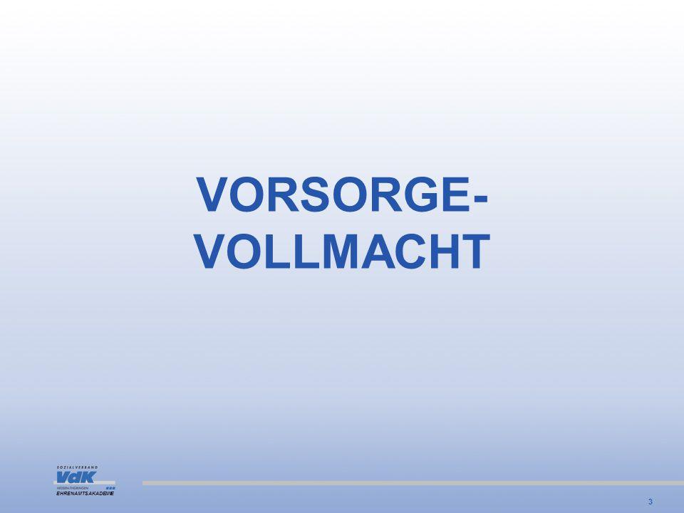 EHRENAMTSAKADEMIE VORSORGE- VOLLMACHT 3