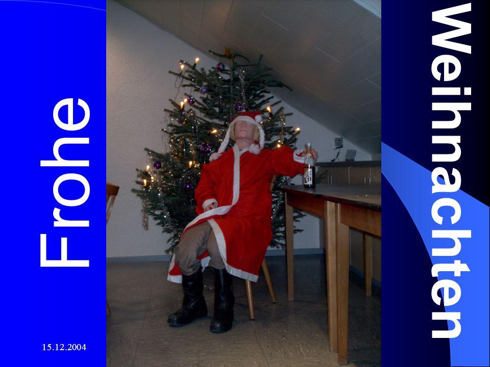 15.12.2004Copyright by Markus Stephan Frohe Weihnachten