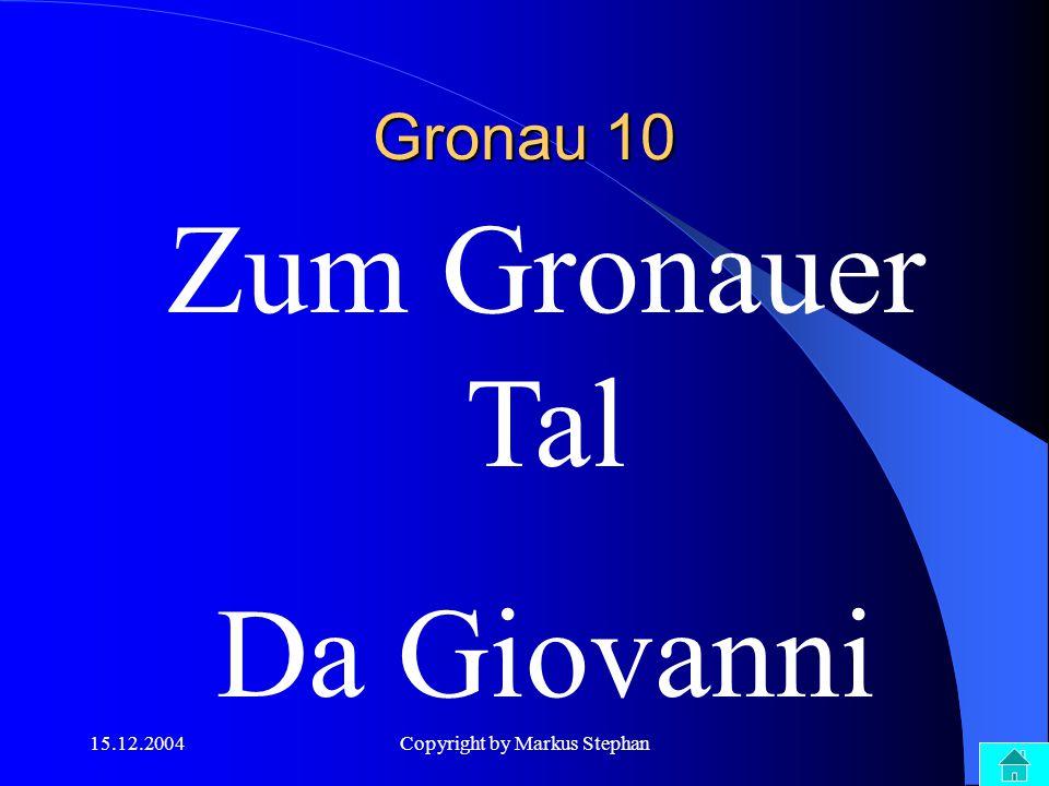 15.12.2004Copyright by Markus Stephan An welchem Datum fand die Grunemer Kerb 2004 statt? Gronau 20