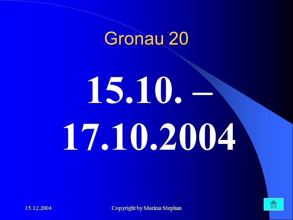 15.12.2004Copyright by Markus Stephan Welche Hausnummer hat der Gronauer Pfarrer? Gronau 30
