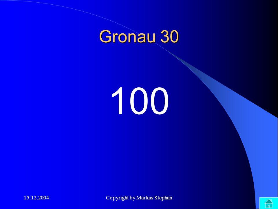 15.12.2004Copyright by Markus Stephan JOKER!!!! Gronau 40