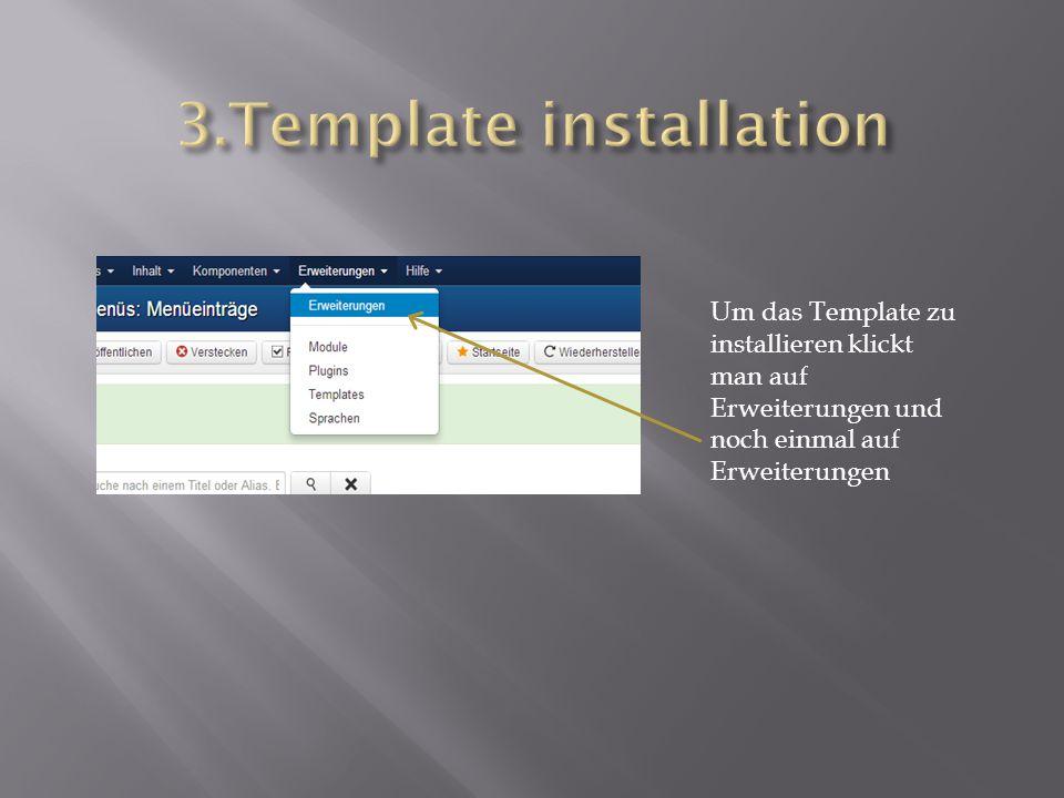 Um das Template zu installieren klickt man auf Erweiterungen und noch einmal auf Erweiterungen