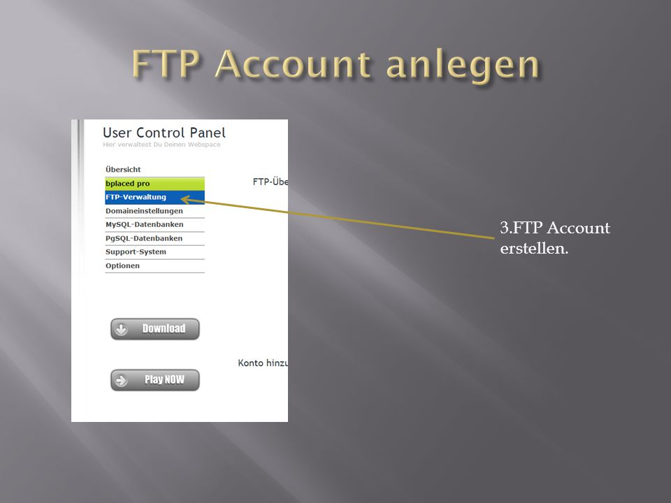3.FTP Account erstellen.
