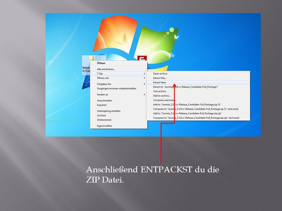 Anschließend ENTPACKST du die ZIP Datei.