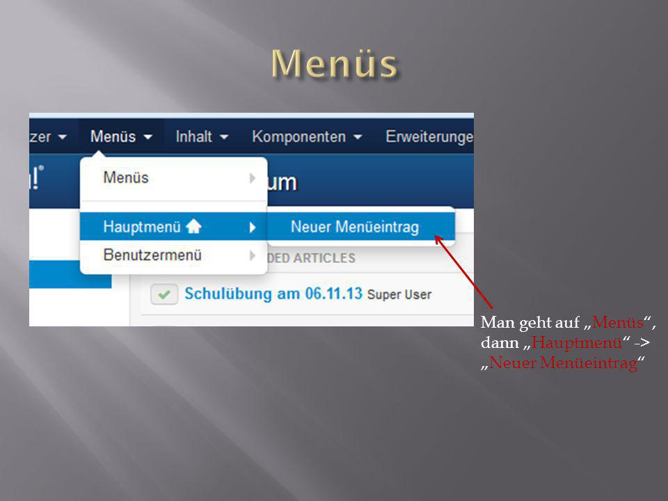 "Man geht auf ""Menüs , dann ""Hauptmenü -> ""Neuer Menüeintrag"