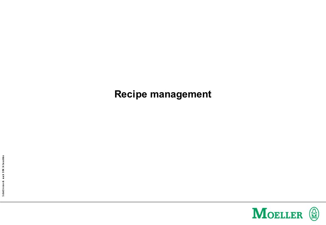 Schutzvermerk nach DIN 34 beachten Recipe management