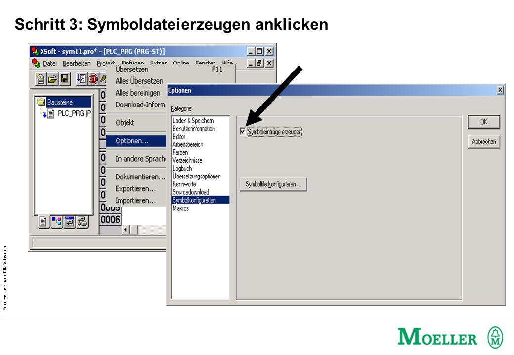Schutzvermerk nach DIN 34 beachten Schritt 3: Symboldateierzeugen anklicken