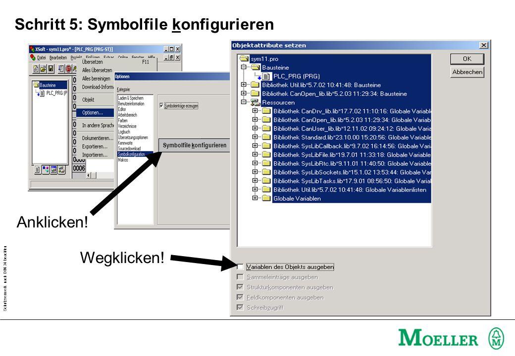 Schutzvermerk nach DIN 34 beachten Schritt 5: Symbolfile konfigurieren Wegklicken! Symbolfile konfigurieren Anklicken!