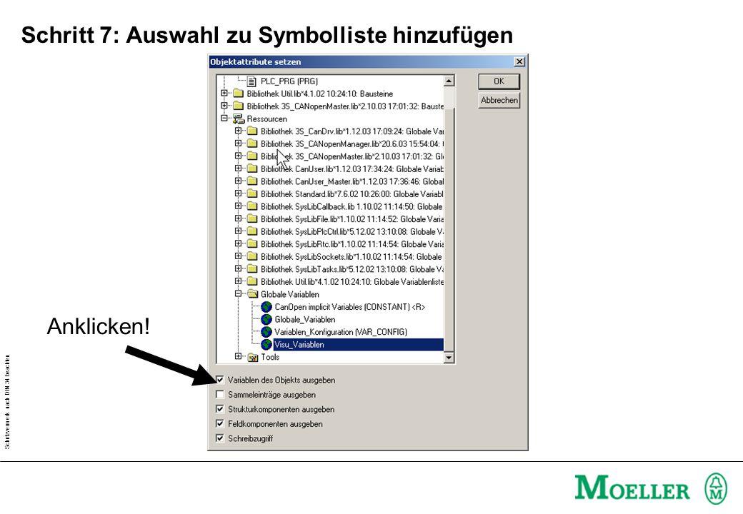 Schutzvermerk nach DIN 34 beachten Schritt 7: Auswahl zu Symbolliste hinzufügen Anklicken!