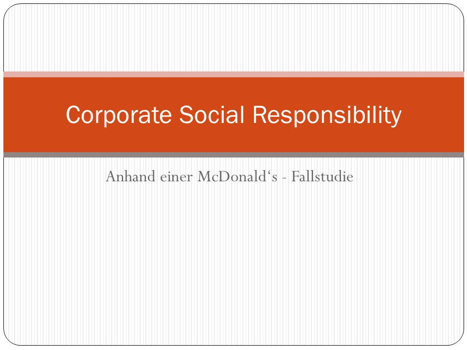 Anhand einer McDonald's - Fallstudie Corporate Social Responsibility
