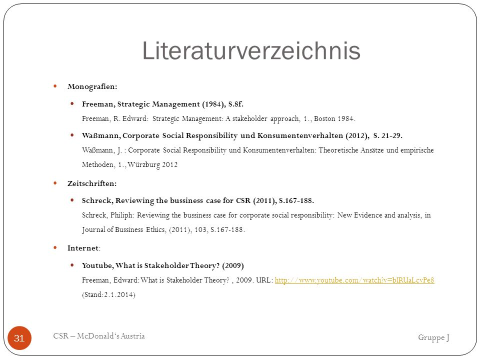 Literaturverzeichnis Gruppe J CSR – McDonald's Austria 31 Monografien: Freeman, Strategic Management (1984), S.8f. Freeman, R. Edward: Strategic Manag
