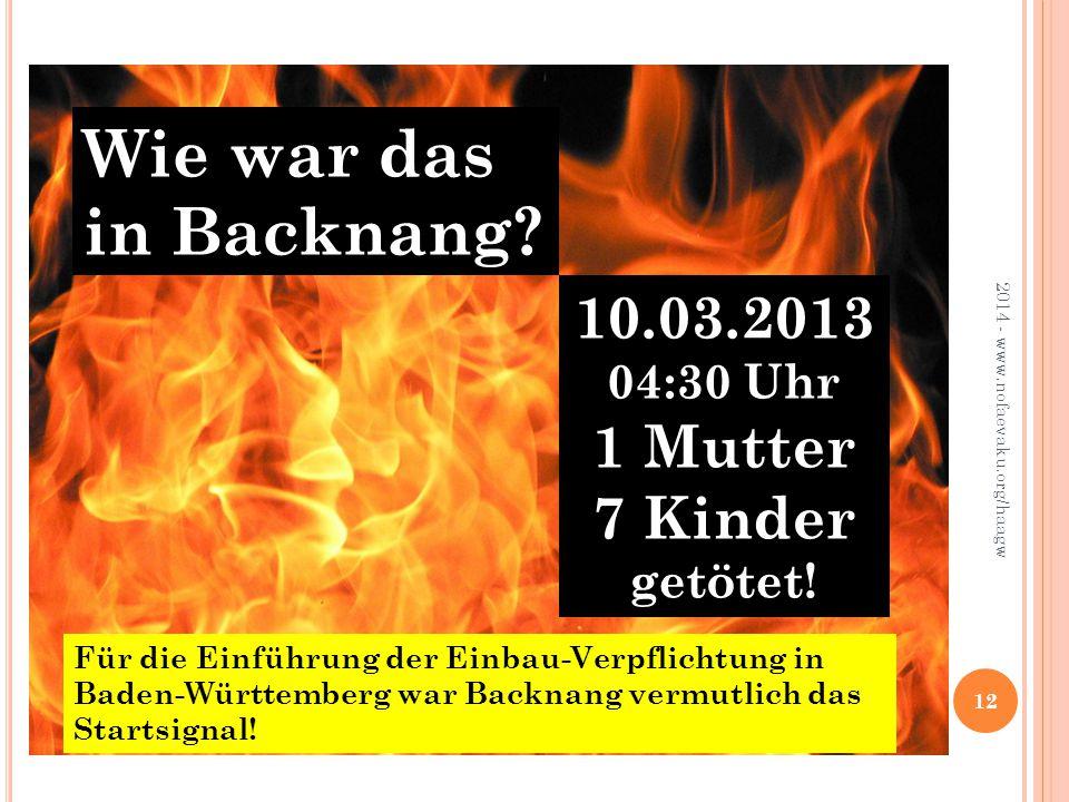 2014 - www.nofaevaku.org/haagw 12 Wie war das in Backnang.