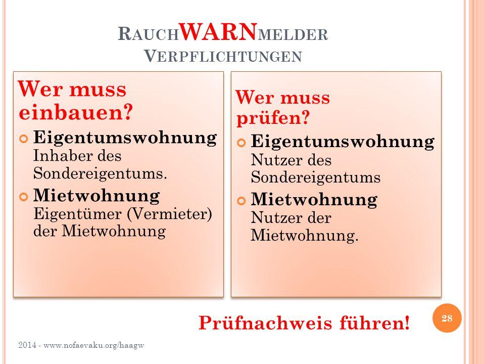 R AUCH WARN MELDER V ERPFLICHTUNGEN 2014 - www.nofaevaku.org/haagw 28 Wer muss einbauen.