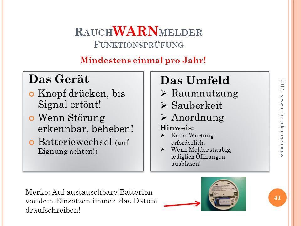 R AUCH WARN MELDER F UNKTIONSPRÜFUNG 2014 - www.nofaevaku.org/haagw 41 Merke: Auf austauschbare Batterien vor dem Einsetzen immer das Datum draufschreiben.