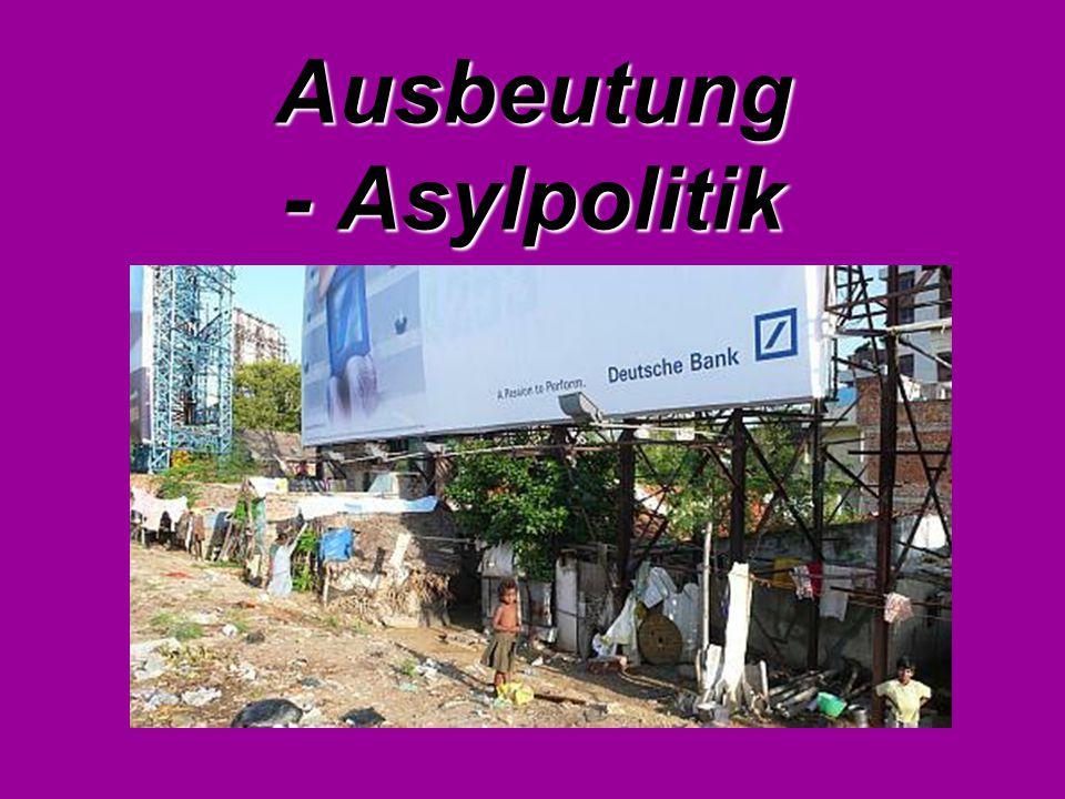 Ausbeutung - Asylpolitik