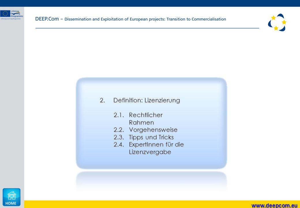 2.Definition: Lizenzierung 2.1. Rechtlicher Rahmen 2.2.Vorgehensweise 2.3.Tipps und Tricks 2.4. ExpertInnen für die Lizenzvergabe