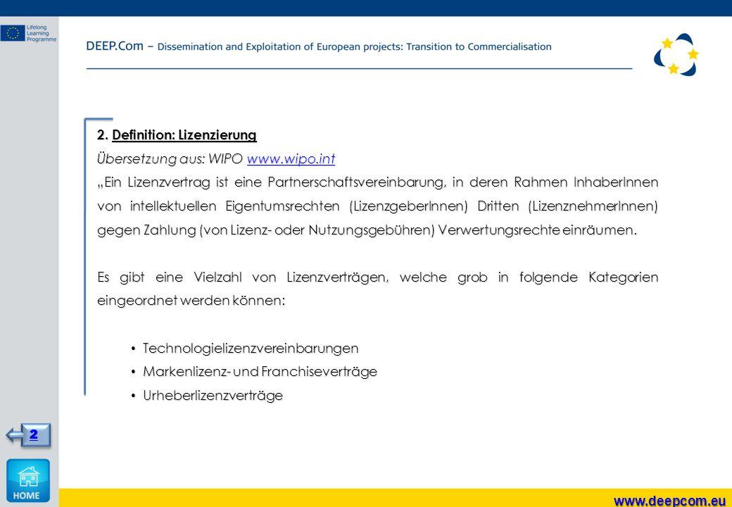 """2. Definition: Lizenzierung Übersetzung aus: WIPO www.wipo.int www.wipo.int """"Ein Lizenzvertrag ist eine Partnerschaftsvereinbarung, in deren Rahmen In"""