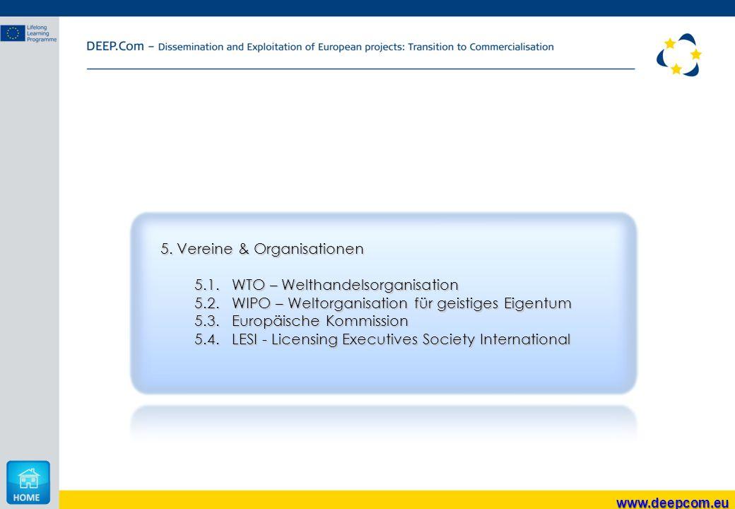 5. Vereine & Organisationen 5.1. WTO – Welthandelsorganisation 5.2.WIPO – Weltorganisation für geistiges Eigentum 5.3.Europäische Kommission 5.4. LESI