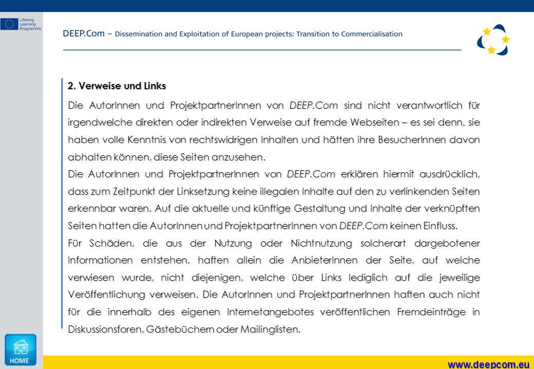 www.deepcom.eu 2. Verweise und Links Die AutorInnen und ProjektpartnerInnen von DEEP.Com sind nicht verantwortlich für irgendwelche direkten oder indi
