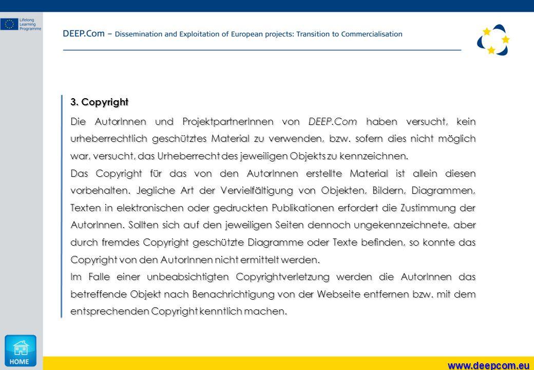 www.deepcom.eu 3. Copyright Die AutorInnen und ProjektpartnerInnen von DEEP.Com haben versucht, kein urheberrechtlich geschütztes Material zu verwende