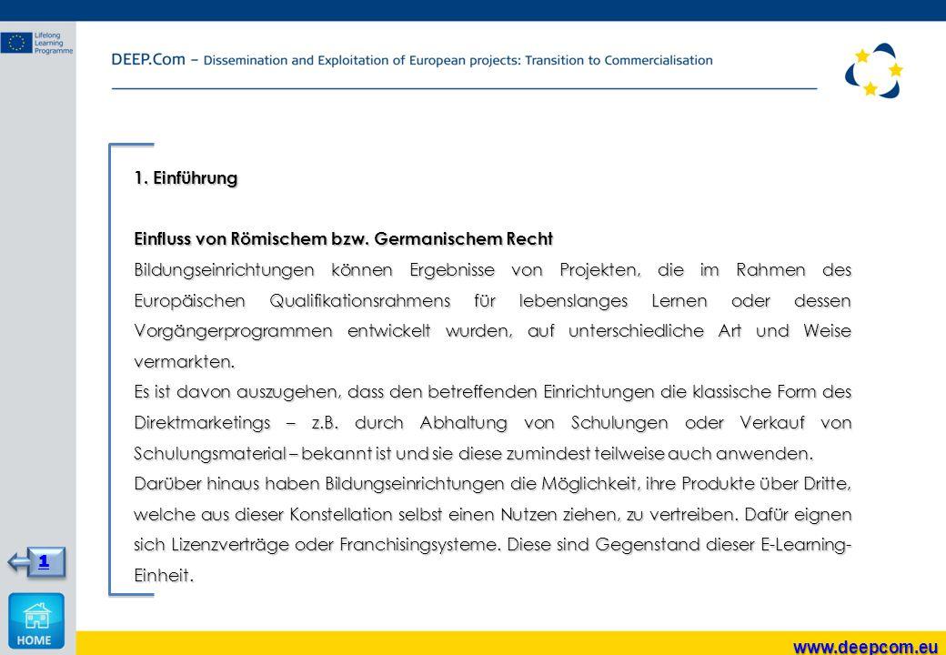 1. Einführung Einfluss von Römischem bzw. Germanischem Recht Bildungseinrichtungen können Ergebnisse von Projekten, die im Rahmen des Europäischen Qua
