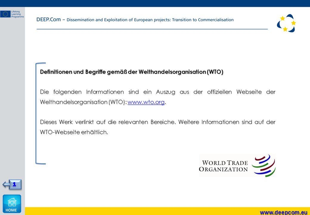 Definitionen und Begriffe gemäß der Welthandelsorganisation (WTO) Die folgenden Informationen sind ein Auszug aus der offiziellen Webseite der Welthan
