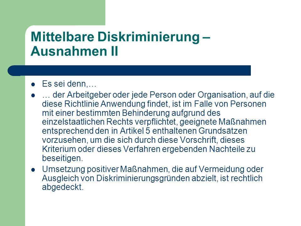 Mittelbare Diskriminierung – Ausnahmen II Es sei denn,… … der Arbeitgeber oder jede Person oder Organisation, auf die diese Richtlinie Anwendung finde