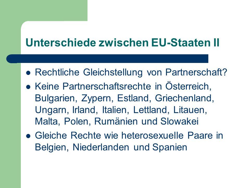 Unterschiede zwischen EU-Staaten II Rechtliche Gleichstellung von Partnerschaft? Keine Partnerschaftsrechte in Österreich, Bulgarien, Zypern, Estland,