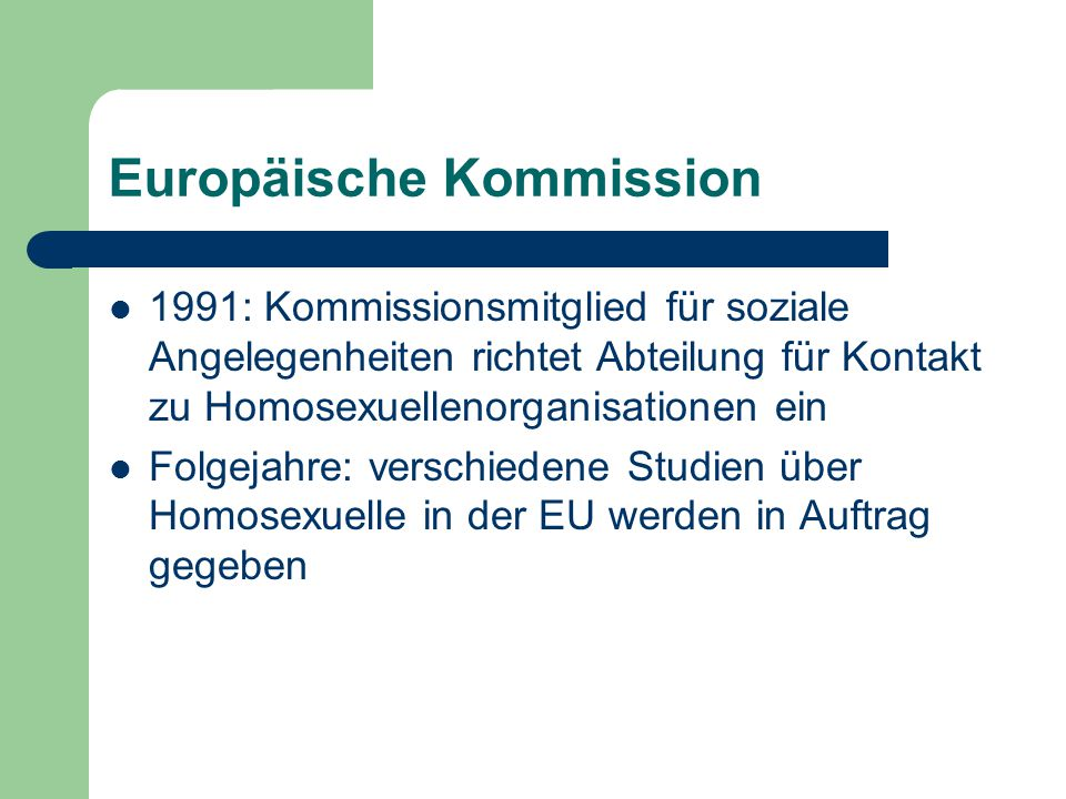 Europäische Kommission 1991: Kommissionsmitglied für soziale Angelegenheiten richtet Abteilung für Kontakt zu Homosexuellenorganisationen ein Folgejah