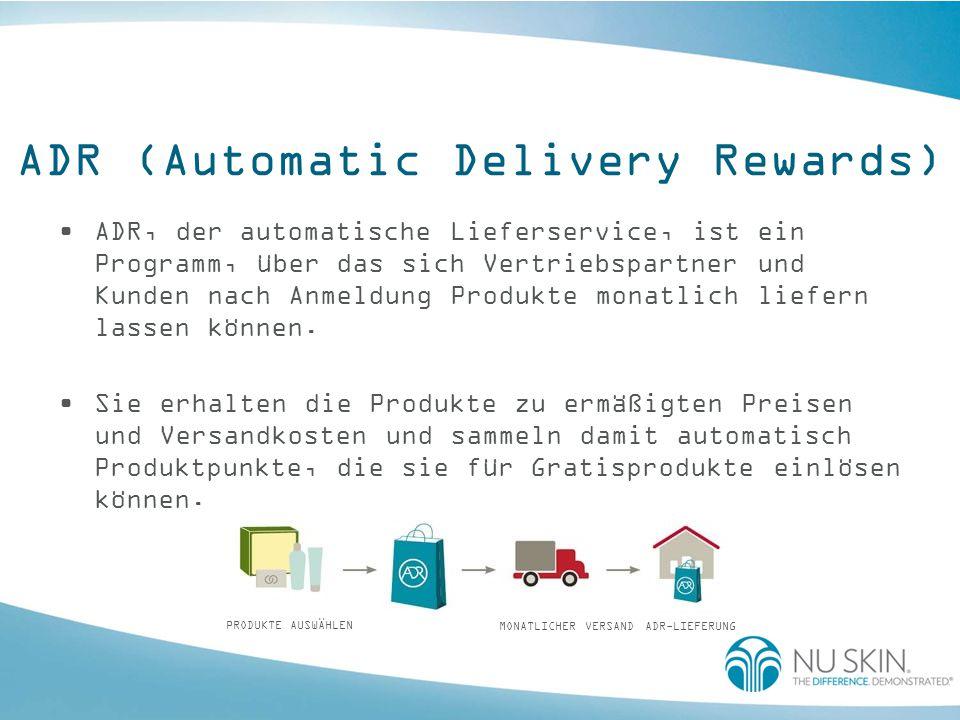 ADR (Automatic Delivery Rewards) ADR, der automatische Lieferservice, ist ein Programm, über das sich Vertriebspartner und Kunden nach Anmeldung Produ