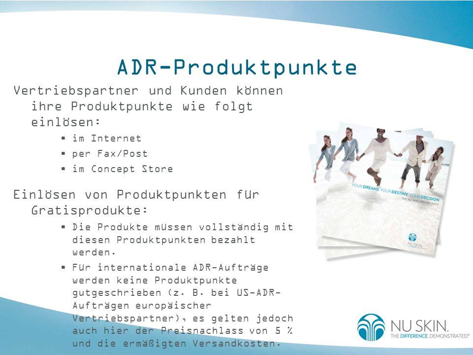 ADR-Produktpunkte Vertriebspartner und Kunden können ihre Produktpunkte wie folgt einlösen: im Internet per Fax/Post im Concept Store Einlösen von Pro