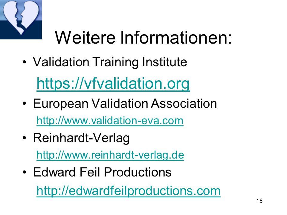 Weitere Informationen: Validation Training Institute https://vfvalidation.org European Validation Association http://www.validation-eva.com Reinhardt-