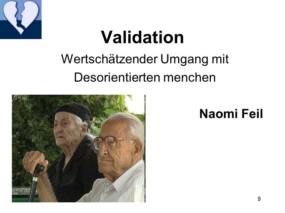 9 Validation Wertschätzender Umgang mit Desorientierten menchen Naomi Feil