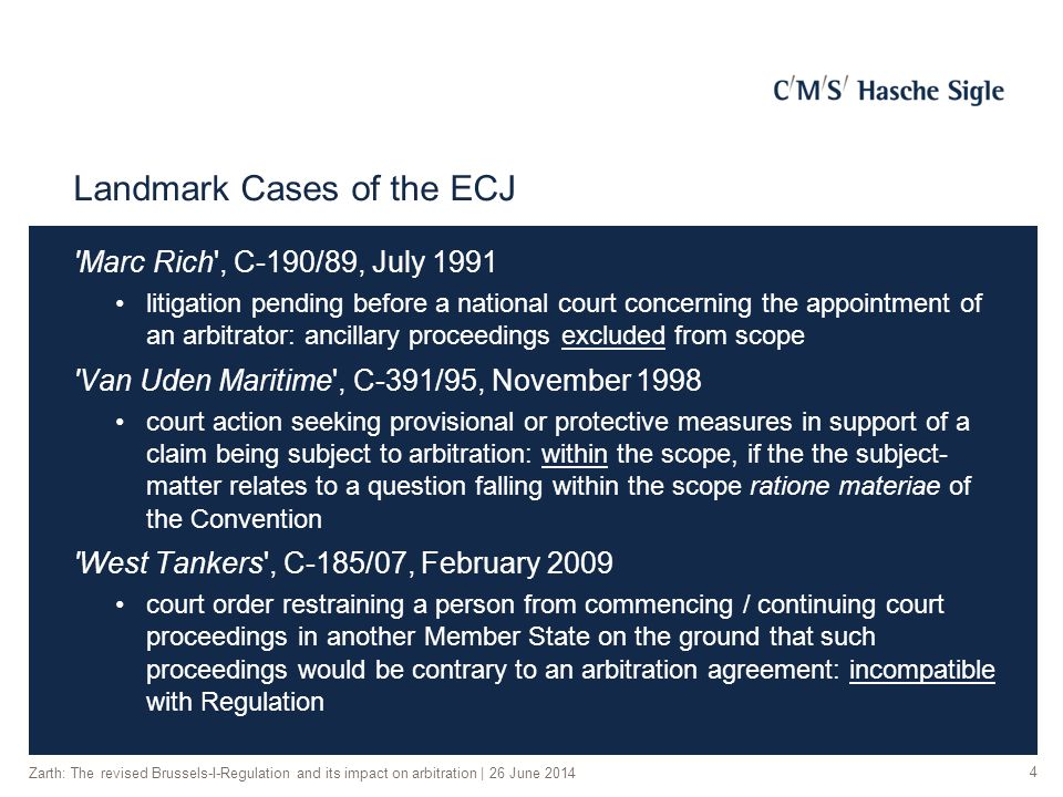 Christoph Zarth Rechtsanwalt CMS Hasche Sigle Stadthausbrücke 1-3 20355 Hamburg Germany Zarth: The revised Brussels-I-Regulation and its impact on arbitration   26 June 2014 15 T +49 40 37630 320 E christoph.zarth@cms-hs.com