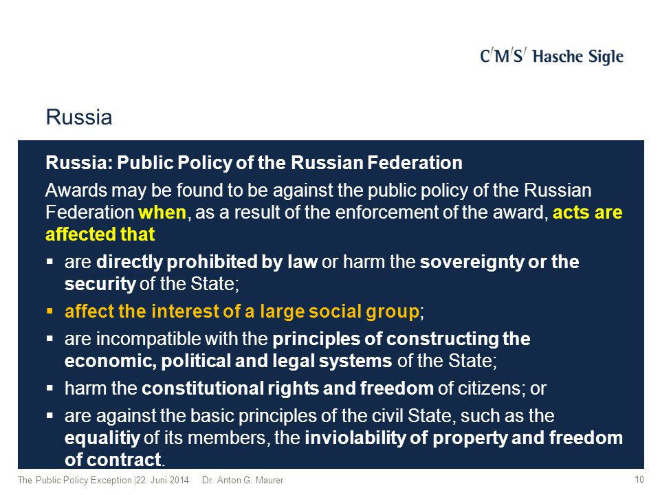 Russia Russia: Public Policy of the Russian Federation Awards may be found to be against the public policy of the Russian Federation when, as a result