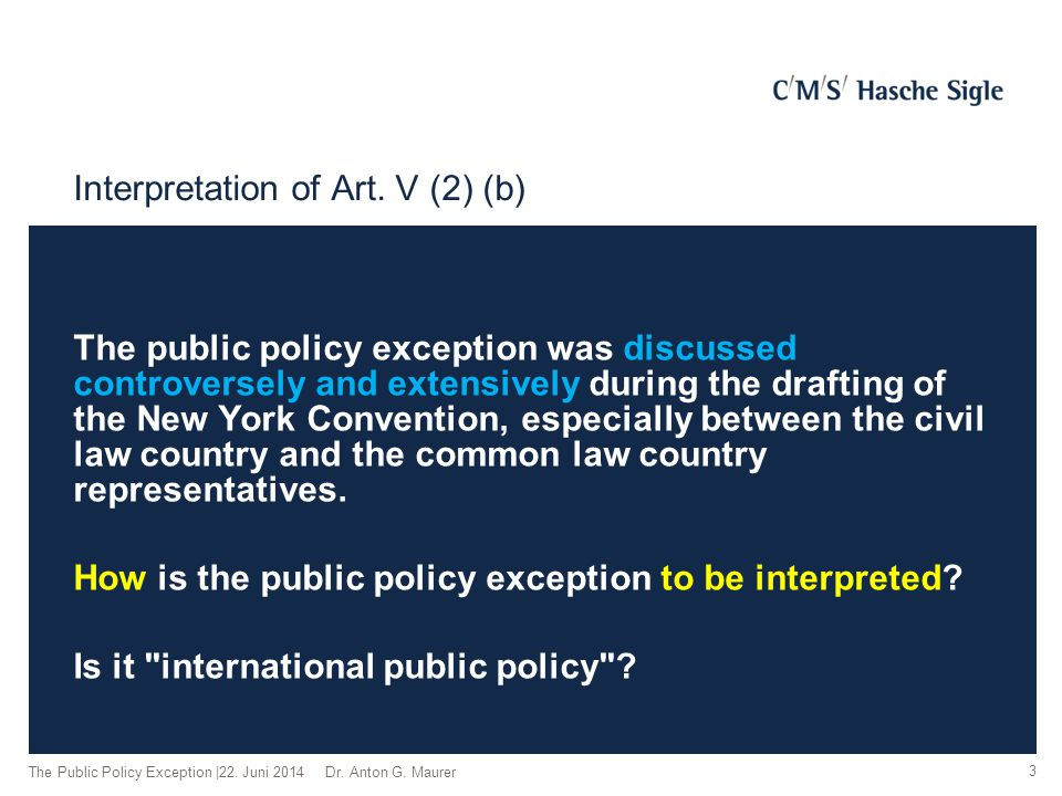 Interpretation of Art. V (2) (b) The public policy exception was discussed controversely and extensively during the drafting of the New York Conventio