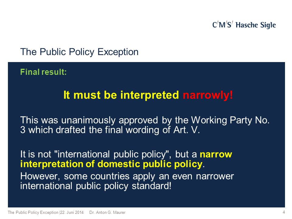 The Public Policy Exception Final result: It must be interpreted narrowly! This was unanimously approved by the Working Party No. 3 which drafted the