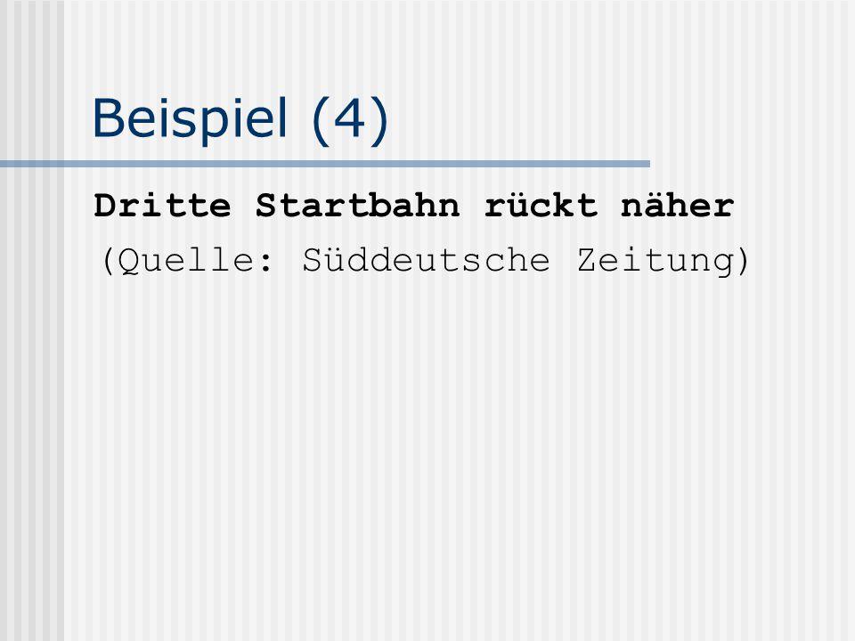 Beispiel (4) Dritte Startbahn rückt näher (Quelle: Süddeutsche Zeitung)