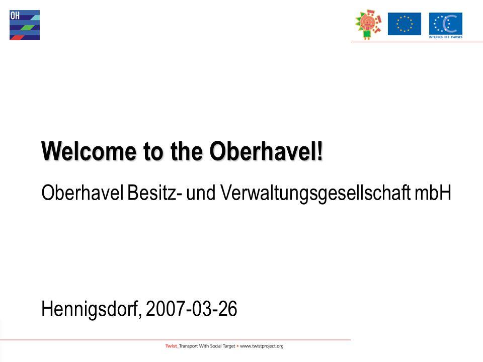 Welcome to the Oberhavel! Oberhavel Besitz- und Verwaltungsgesellschaft mbH Hennigsdorf, 2007-03-26