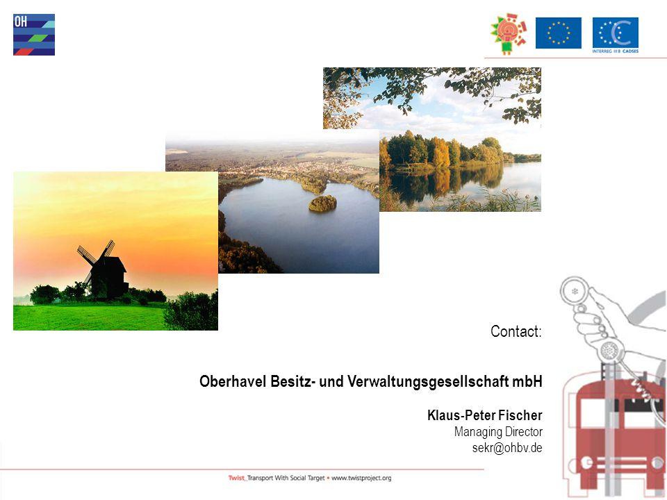 Contact: Oberhavel Besitz- und Verwaltungsgesellschaft mbH Klaus-Peter Fischer Managing Director sekr@ohbv.de