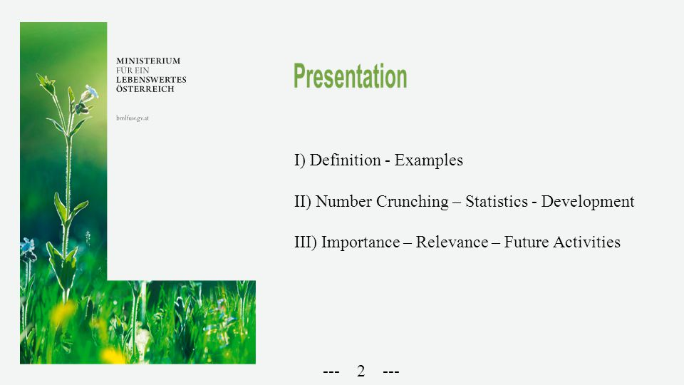 I) Definition - Examples II) Number Crunching – Statistics - Development III) Importance – Relevance – Future Activities --- 2 ---