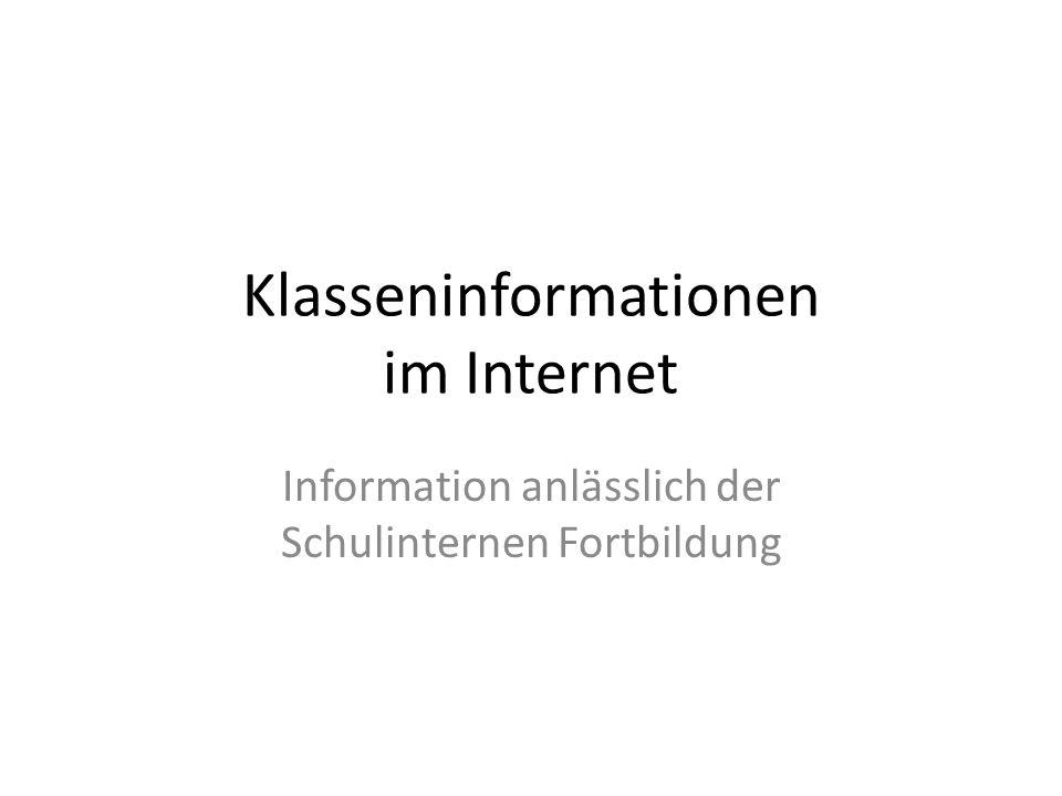 Klasseninformationen im Internet Information anlässlich der Schulinternen Fortbildung