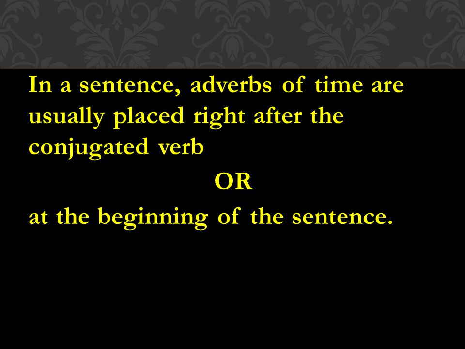 If they are placed at the beginning of a sentence, then the subject and the verb must be inverted.
