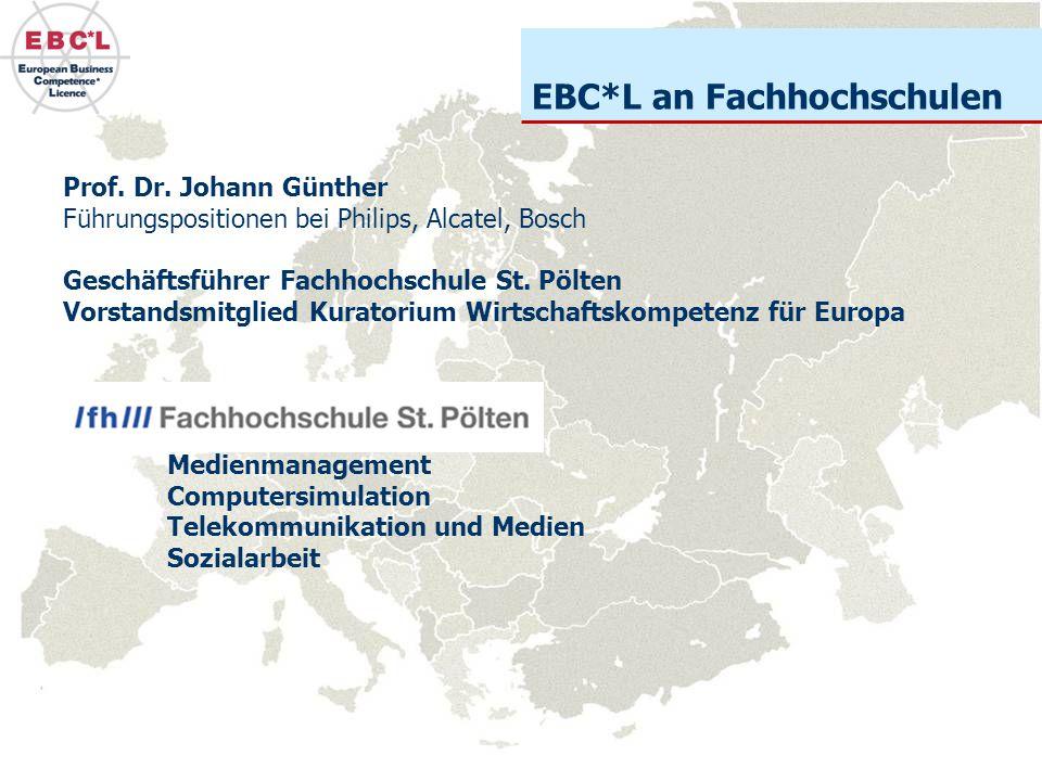 Prof. Dr. Johann Günther Führungspositionen bei Philips, Alcatel, Bosch Geschäftsführer Fachhochschule St. Pölten Vorstandsmitglied Kuratorium Wirtsch