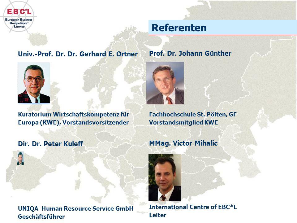 Univ.-Prof. Dr. Dr. Gerhard E. Ortner Kuratorium Wirtschaftskompetenz für Europa (KWE), Vorstandsvorsitzender Prof. Dr. Johann Günther Fachhochschule