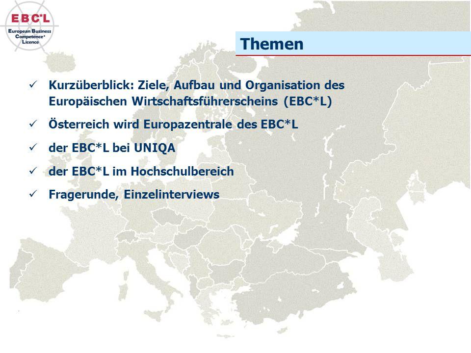 Kurzüberblick: Ziele, Aufbau und Organisation des Europäischen Wirtschaftsführerscheins (EBC*L) Österreich wird Europazentrale des EBC*L der EBC*L bei