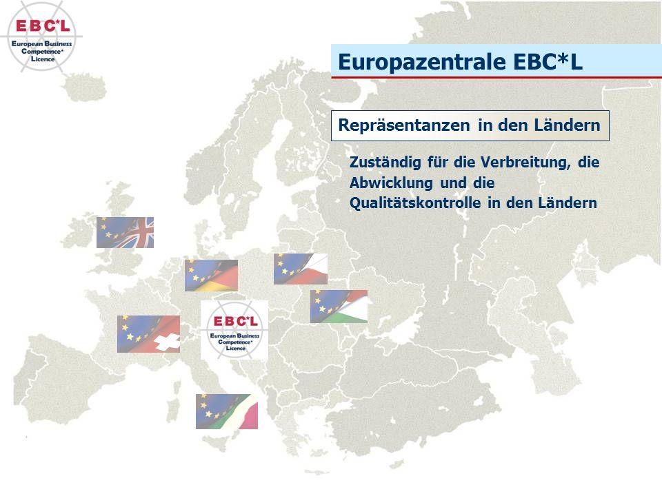 Europazentrale EBC*L Repräsentanzen in den Ländern Zuständig für die Verbreitung, die Abwicklung und die Qualitätskontrolle in den Ländern