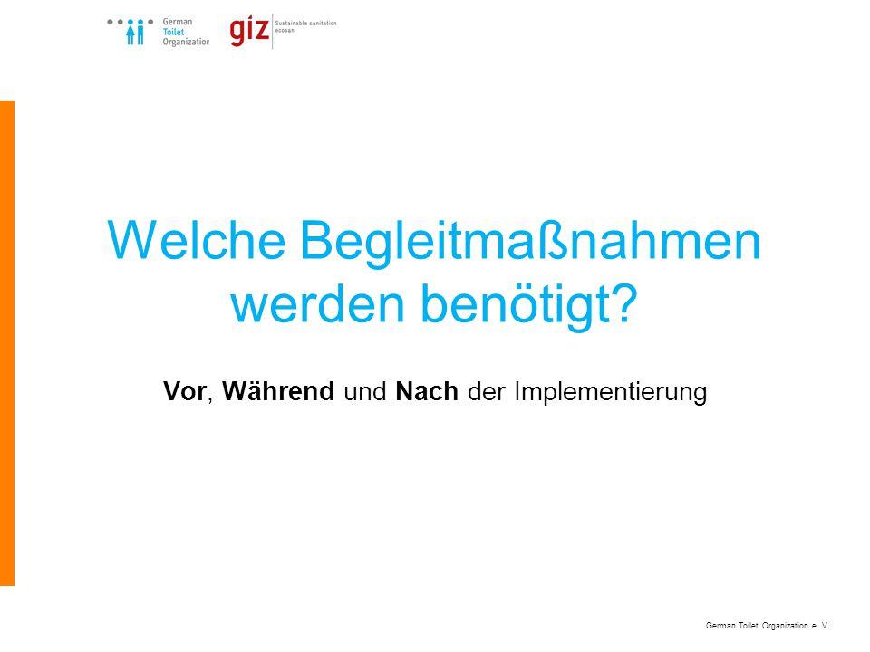 German Toilet Organization e. V. Welche Begleitmaßnahmen werden benötigt.
